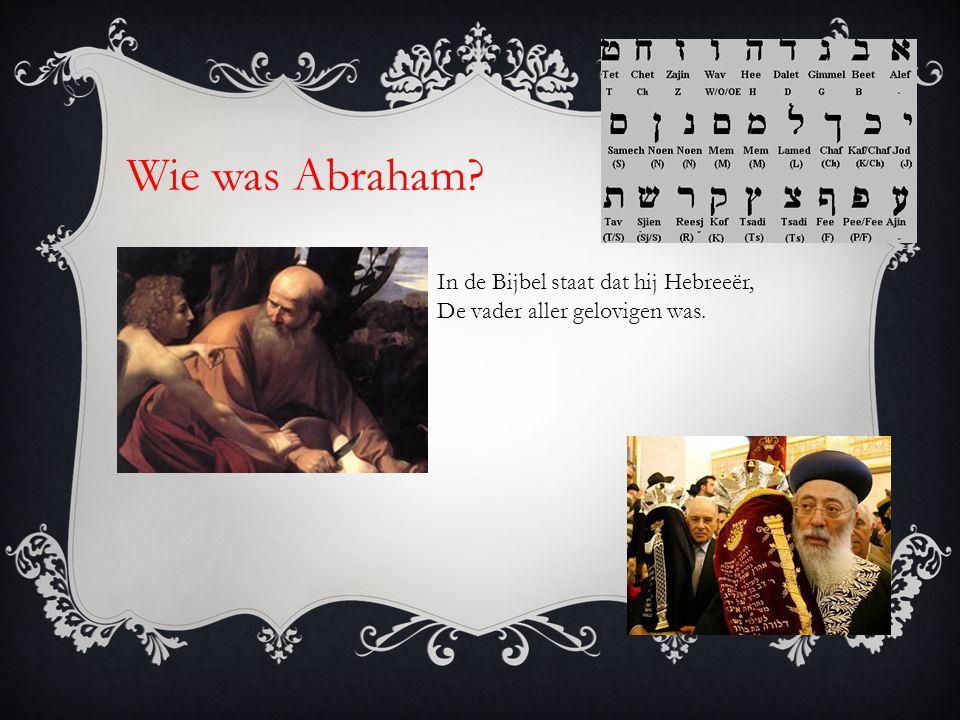 Wie was Abraham In de Bijbel staat dat hij Hebreeër,