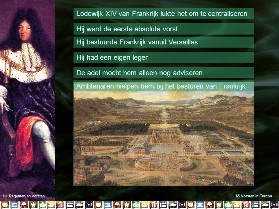Lodewijk XIV van Frankrijk lukte het om te centraliseren