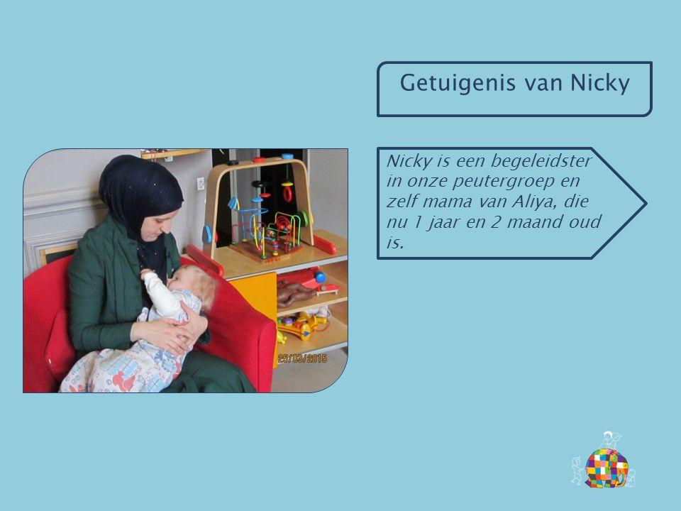 Getuigenis van Nicky Nicky is een begeleidster in onze peutergroep en zelf mama van Aliya, die nu 1 jaar en 2 maand oud is.