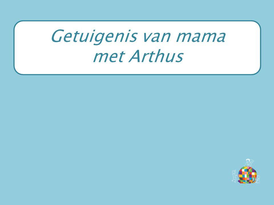 Getuigenis van mama met Arthus