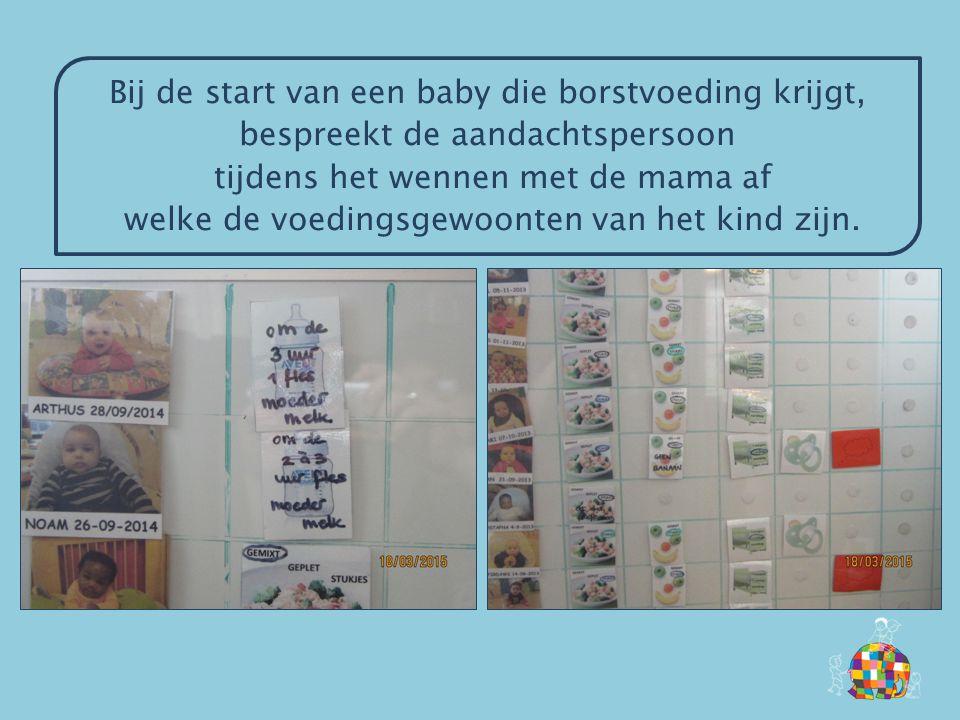 Bij de start van een baby die borstvoeding krijgt, bespreekt de aandachtspersoon tijdens het wennen met de mama af welke de voedingsgewoonten van het kind zijn.
