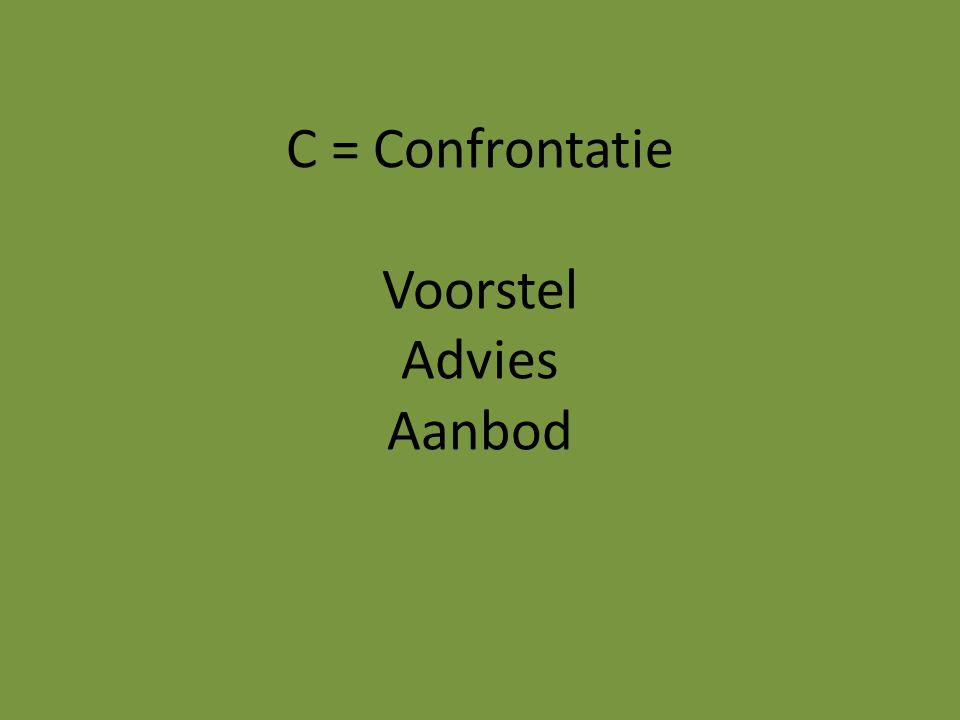 C = Confrontatie Voorstel Advies Aanbod