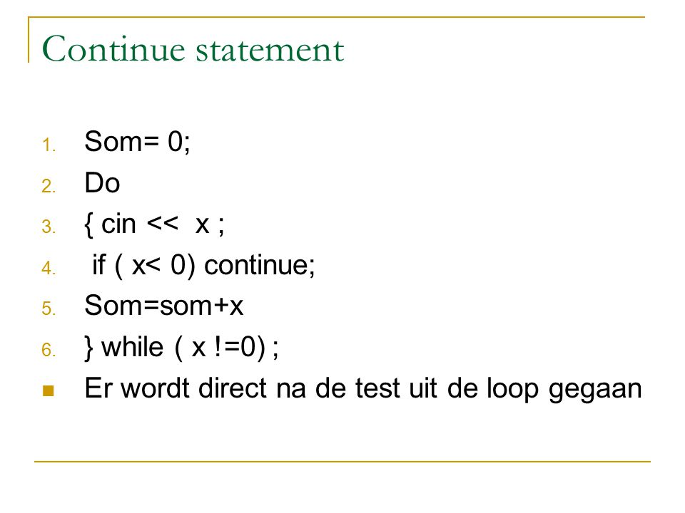 Continue statement Som= 0; Do { cin << x ;