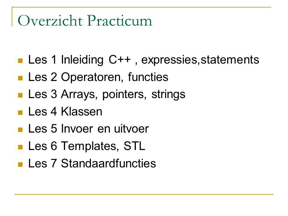 Overzicht Practicum Les 1 Inleiding C++ , expressies,statements