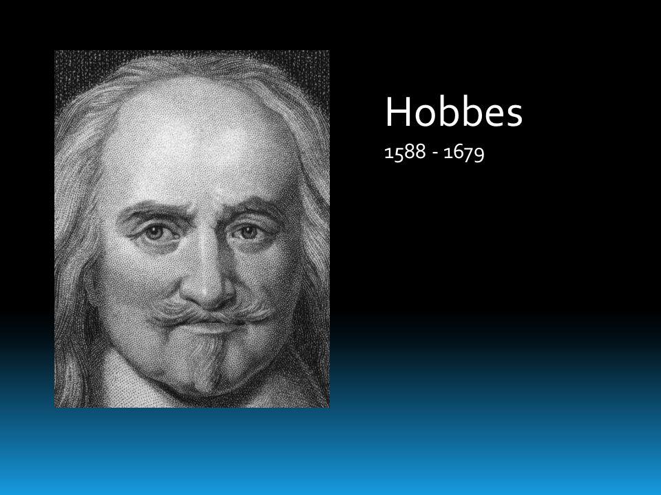 Hobbes 1588 - 1679