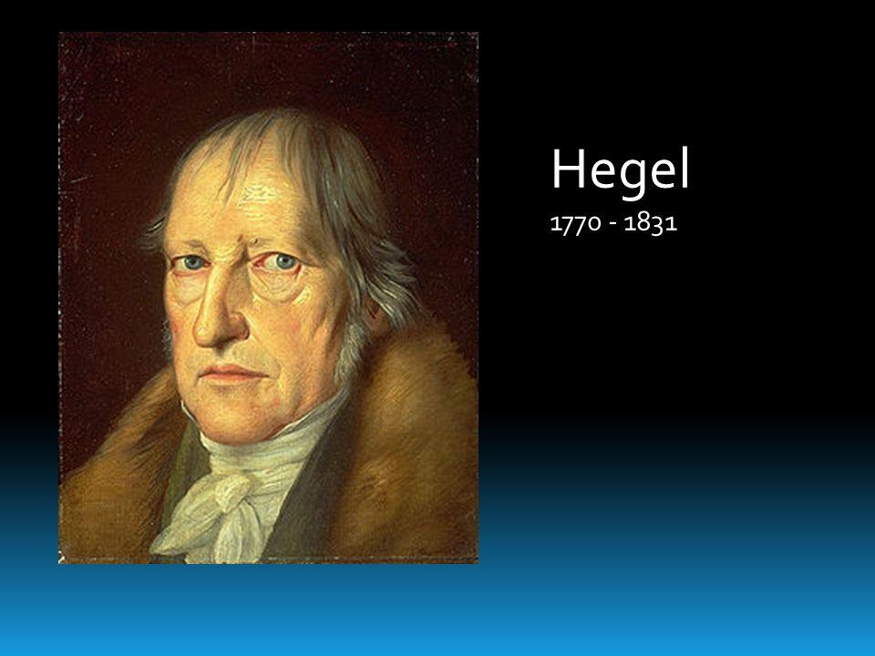 Hegel 1770 - 1831