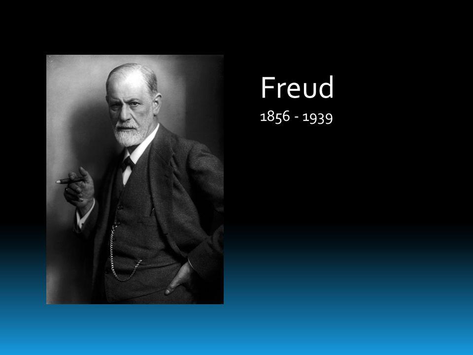 Freud 1856 - 1939
