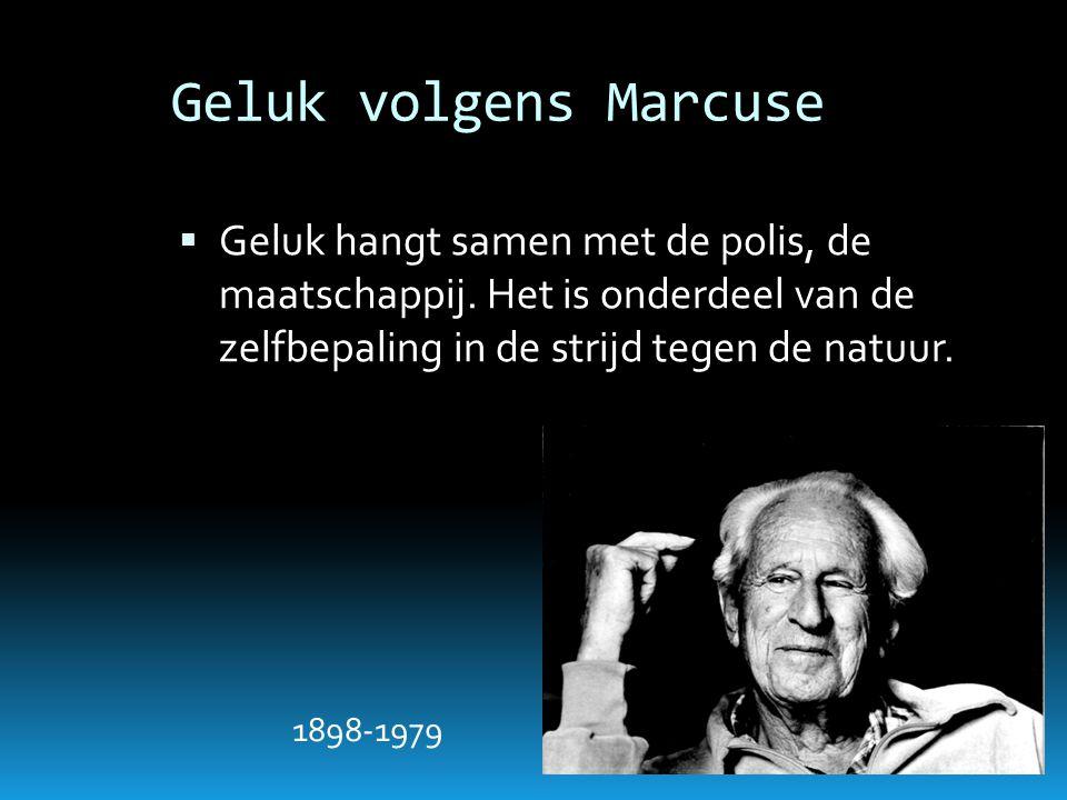 Geluk volgens Marcuse Geluk hangt samen met de polis, de maatschappij. Het is onderdeel van de zelfbepaling in de strijd tegen de natuur.