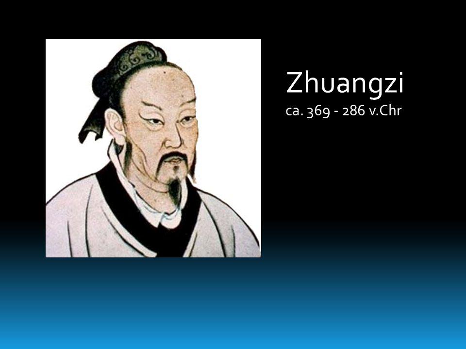 Zhuangzi ca. 369 - 286 v.Chr