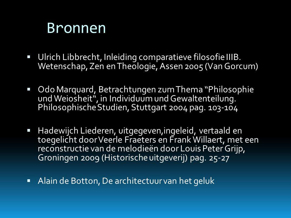 Bronnen Ulrich Libbrecht, Inleiding comparatieve filosofie IIIB. Wetenschap, Zen en Theologie, Assen 2005 (Van Gorcum)