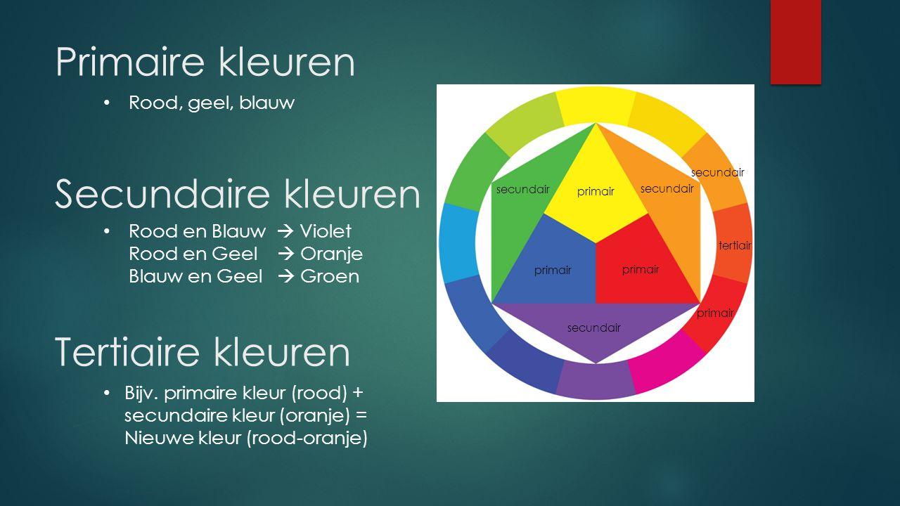 Primaire kleuren Secundaire kleuren Tertiaire kleuren