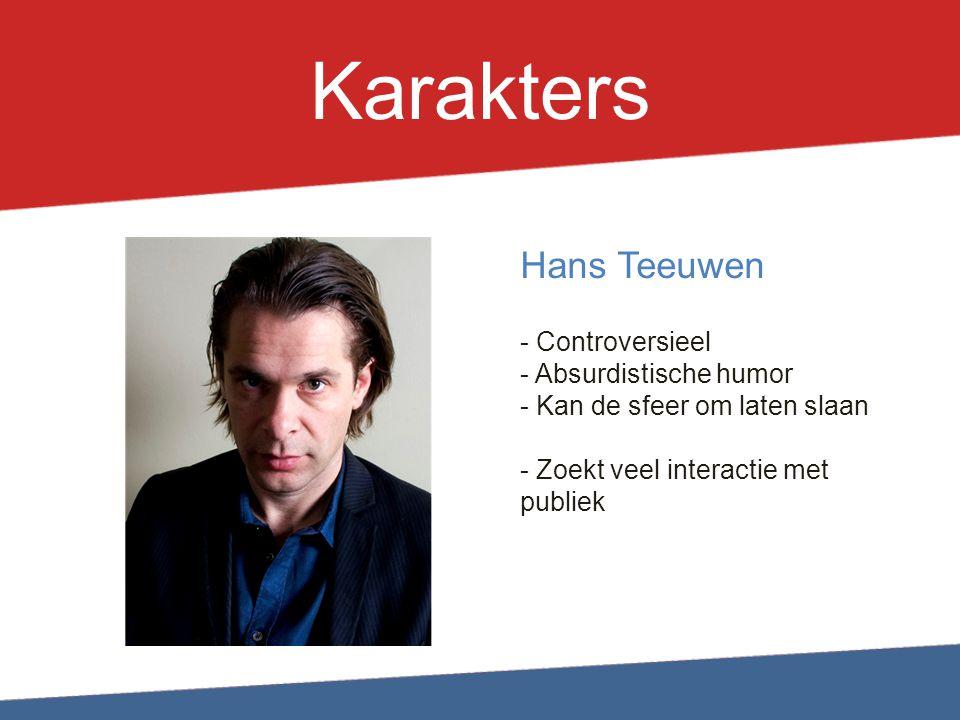 Karakters Hans Teeuwen - Controversieel Absurdistische humor