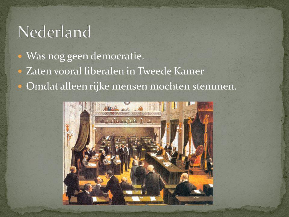 Nederland Was nog geen democratie.