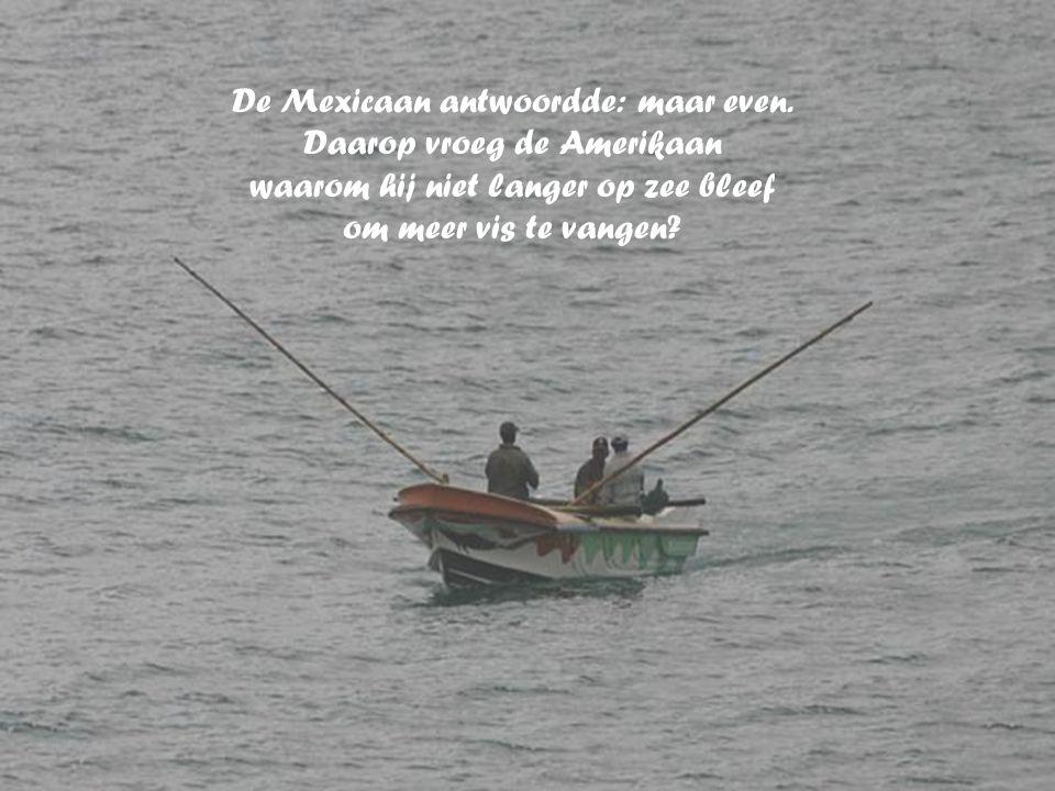 De Mexicaan antwoordde: maar even