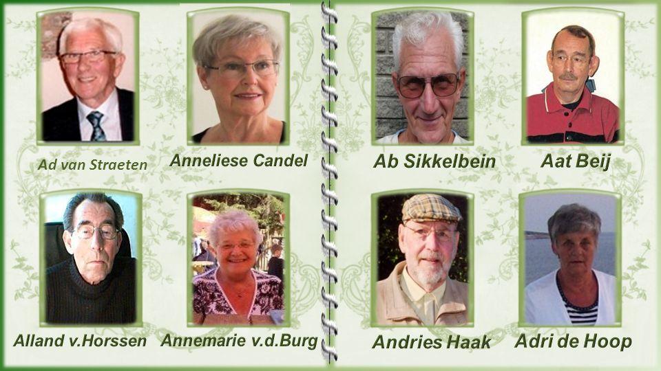 Ab Sikkelbein Aat Beij Andries Haak Adri de Hoop Anneliese Candel