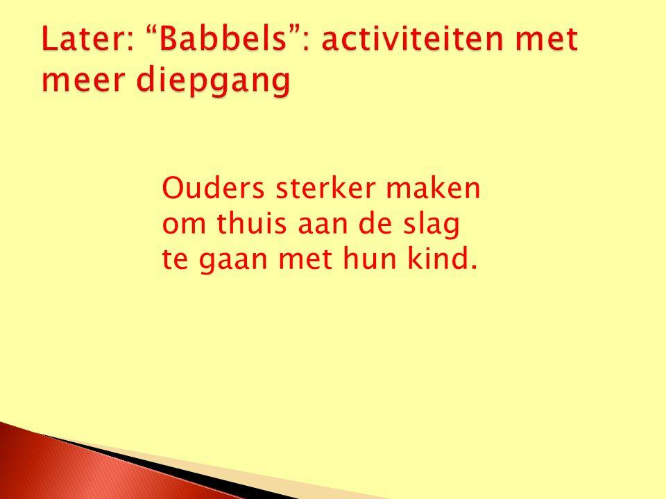 Later: Babbels : activiteiten met meer diepgang