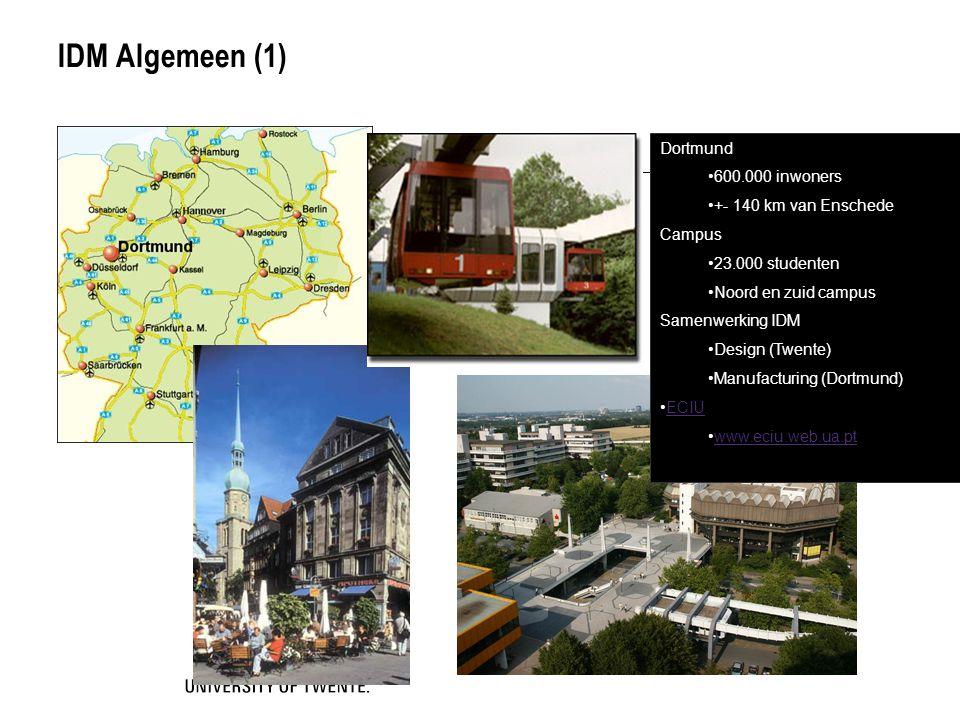 IDM Algemeen (1) Dortmund 600.000 inwoners +- 140 km van Enschede
