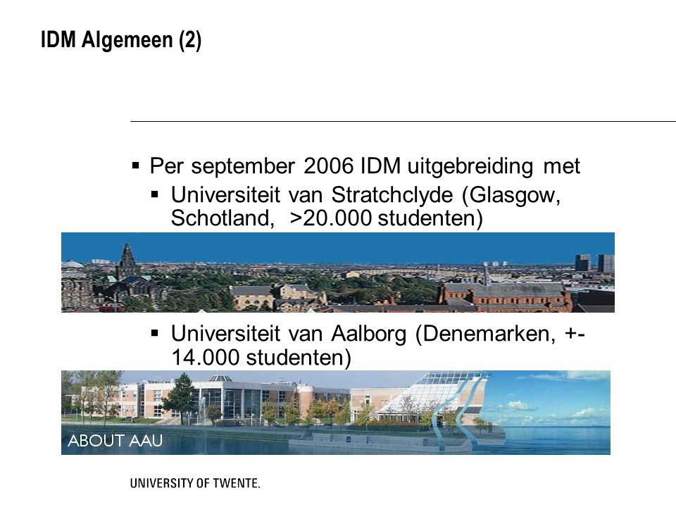 IDM Algemeen (2) Per september 2006 IDM uitgebreiding met