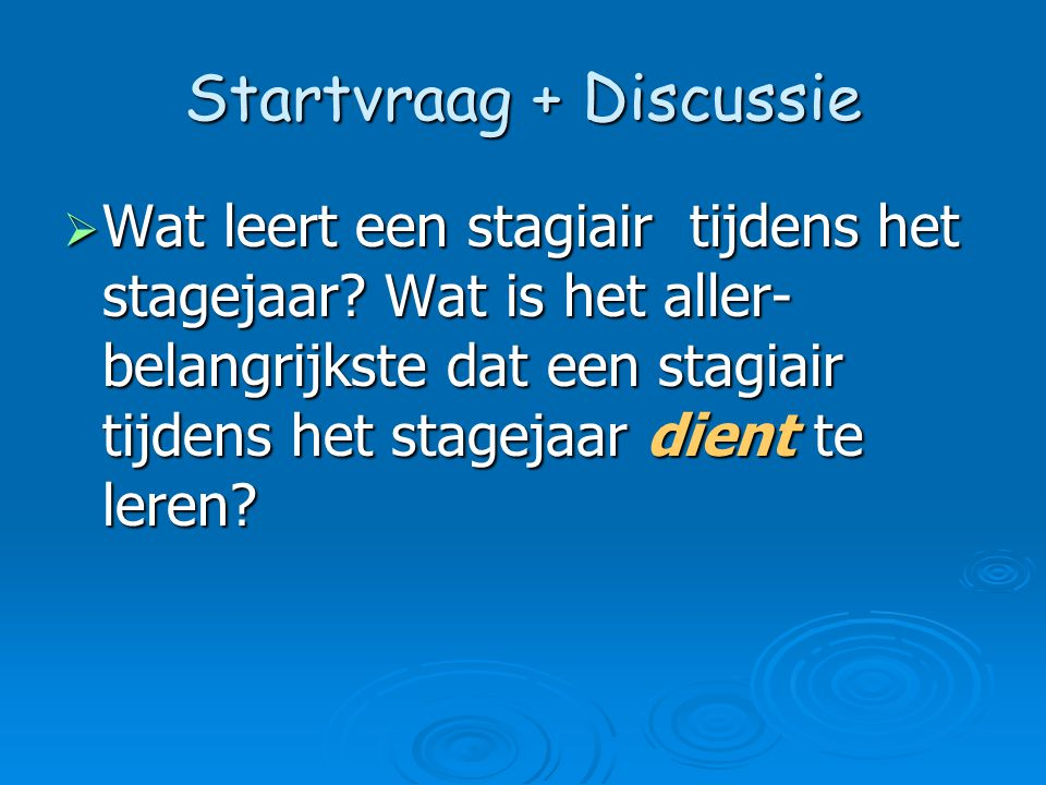 Startvraag + Discussie
