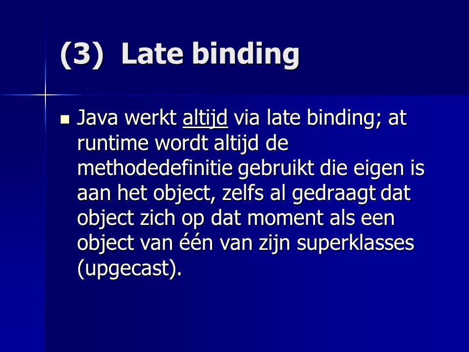 (3) Late binding