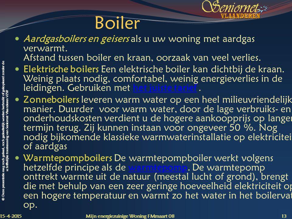 Boiler Aardgasboilers en geisers als u uw woning met aardgas verwarmt. Afstand tussen boiler en kraan, oorzaak van veel verlies.