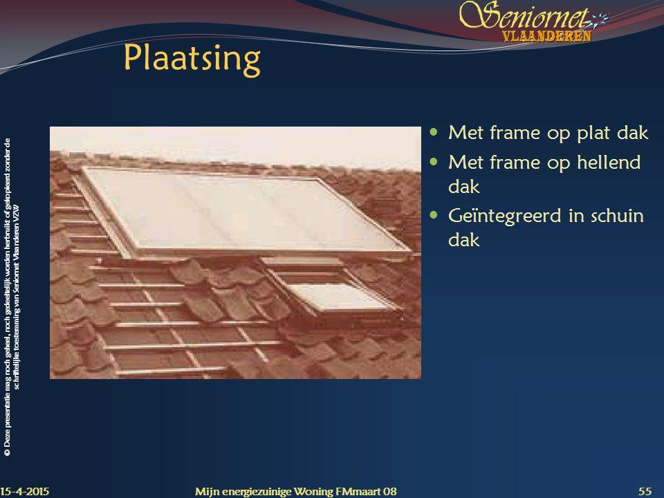 Plaatsing Met frame op plat dak Met frame op hellend dak