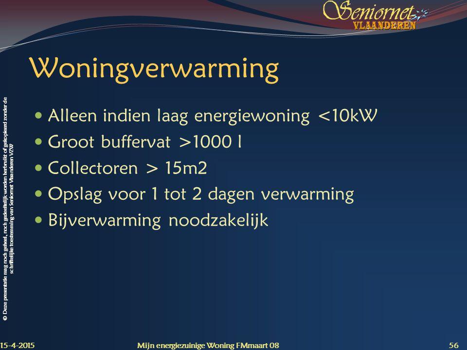 Woningverwarming Alleen indien laag energiewoning <10kW