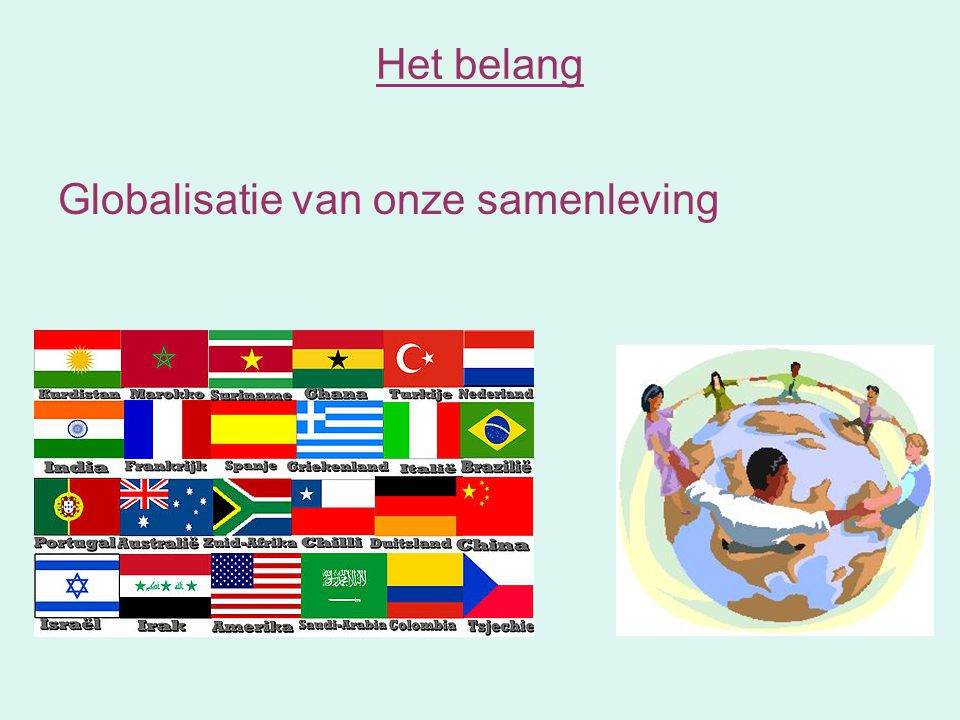 Het belang Globalisatie van onze samenleving