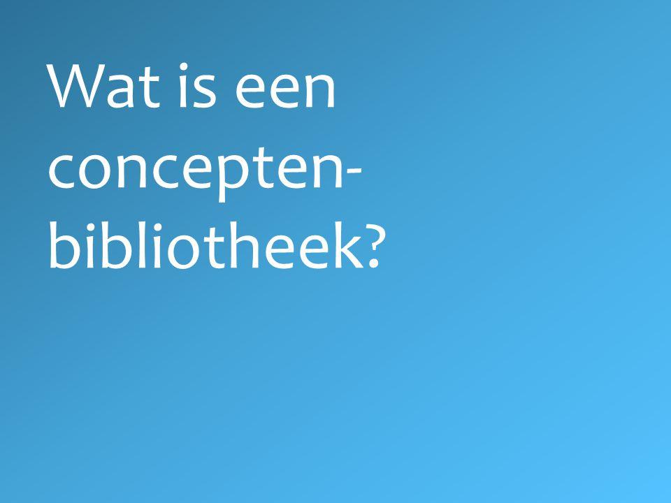 Wat is een concepten-bibliotheek