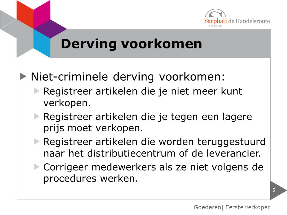 Derving voorkomen Niet-criminele derving voorkomen:
