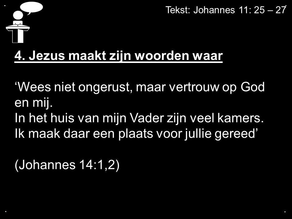 4. Jezus maakt zijn woorden waar