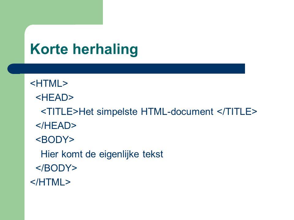 Korte herhaling <HTML> <HEAD>