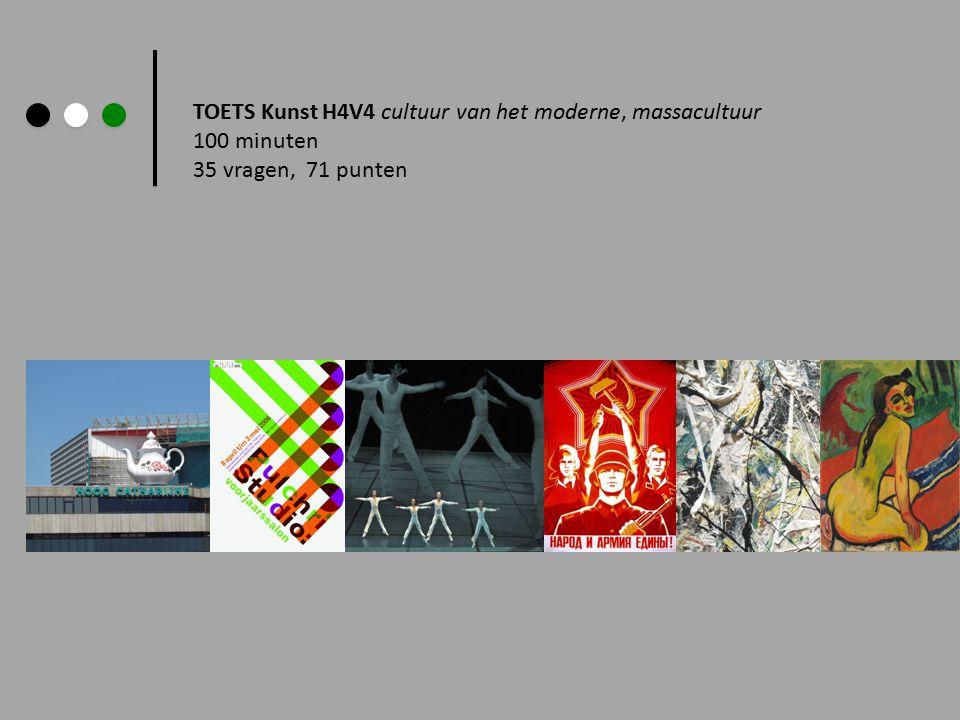 TOETS Kunst H4V4 cultuur van het moderne, massacultuur