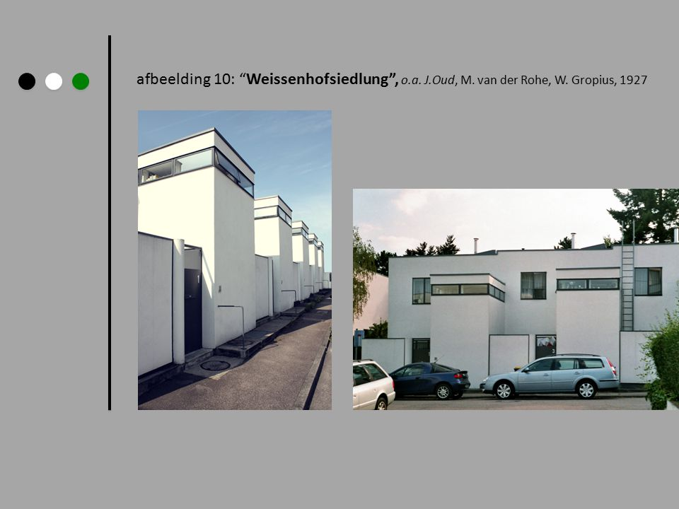 afbeelding 10: Weissenhofsiedlung , o. a. J. Oud, M. van der Rohe, W