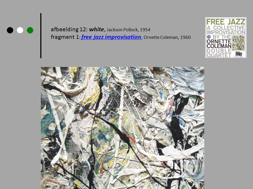afbeelding 12: white, Jackson Pollock, 1954