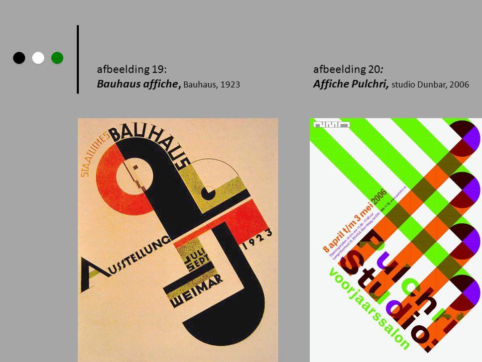 afbeelding 19: Bauhaus affiche, Bauhaus, 1923 afbeelding 20: Affiche Pulchri, studio Dunbar, 2006