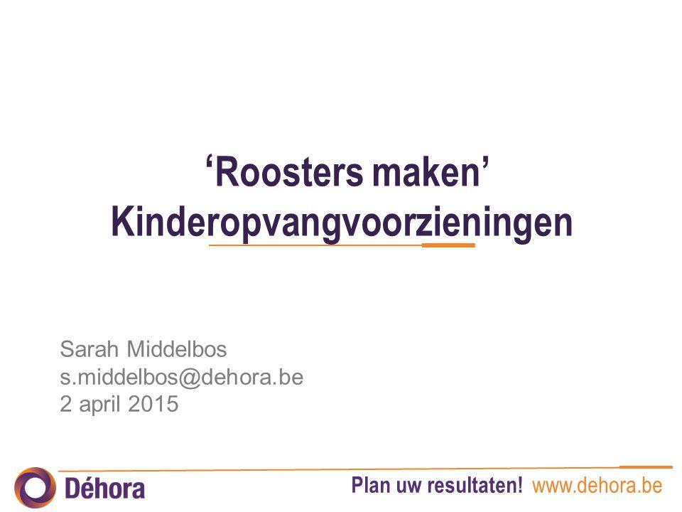 'Roosters maken' Kinderopvangvoorzieningen