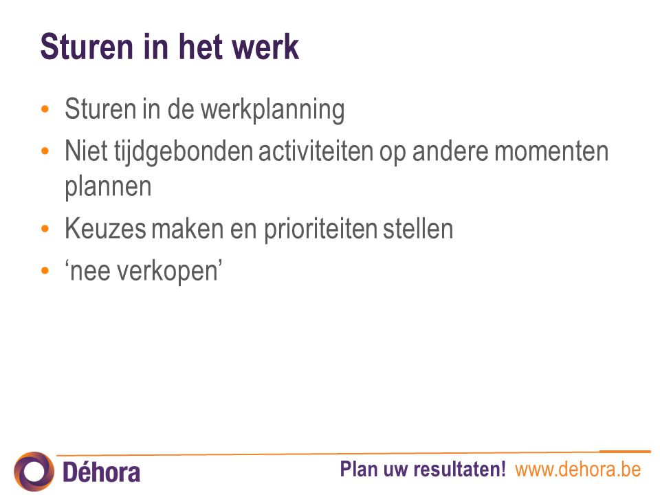 Sturen in het werk Sturen in de werkplanning
