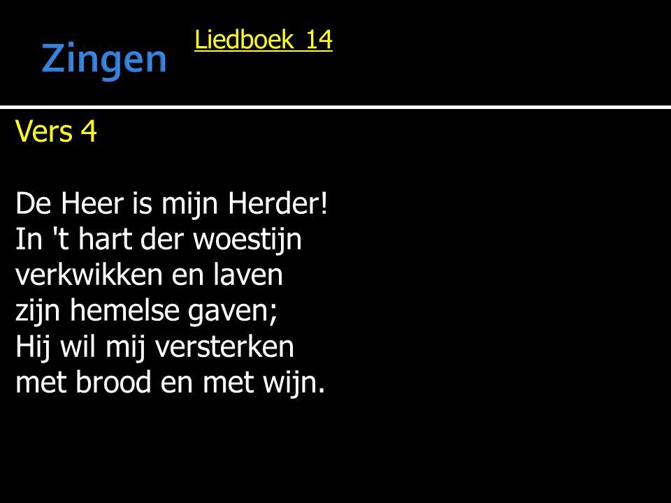 Zingen Vers 4 De Heer is mijn Herder! In t hart der woestijn