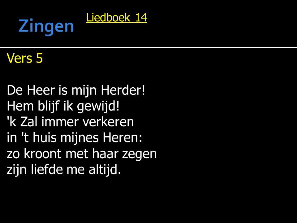 Zingen Vers 5 De Heer is mijn Herder! Hem blijf ik gewijd!