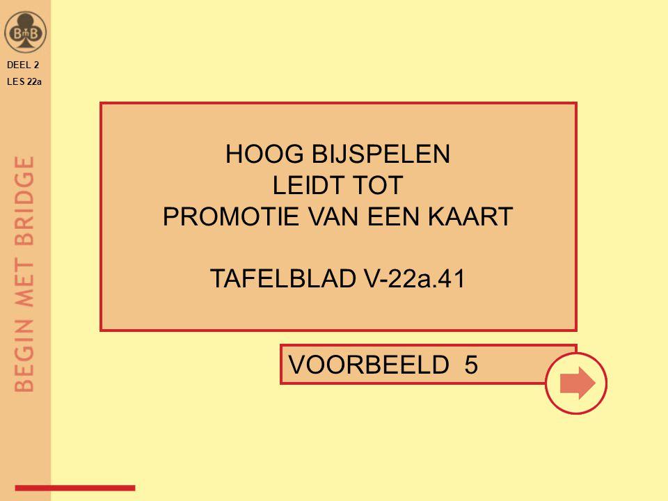 HOOG BIJSPELEN LEIDT TOT PROMOTIE VAN EEN KAART TAFELBLAD V-22a.41