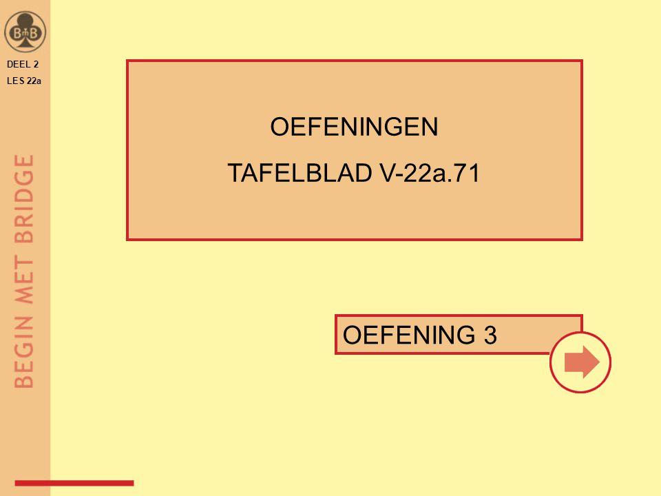DEEL 2 LES 22a OEFENINGEN TAFELBLAD V-22a.71 OEFENING 3