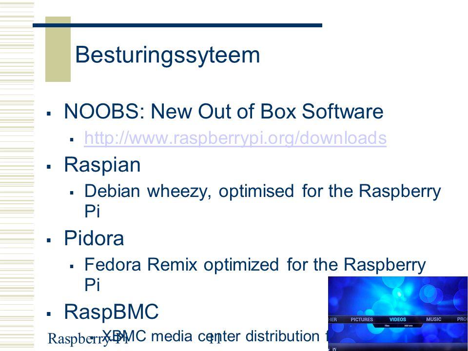 Besturingssyteem NOOBS: New Out of Box Software Raspian Pidora RaspBMC