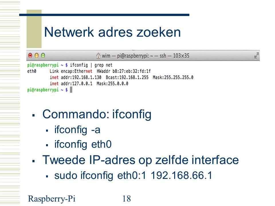 Netwerk adres zoeken Commando: ifconfig