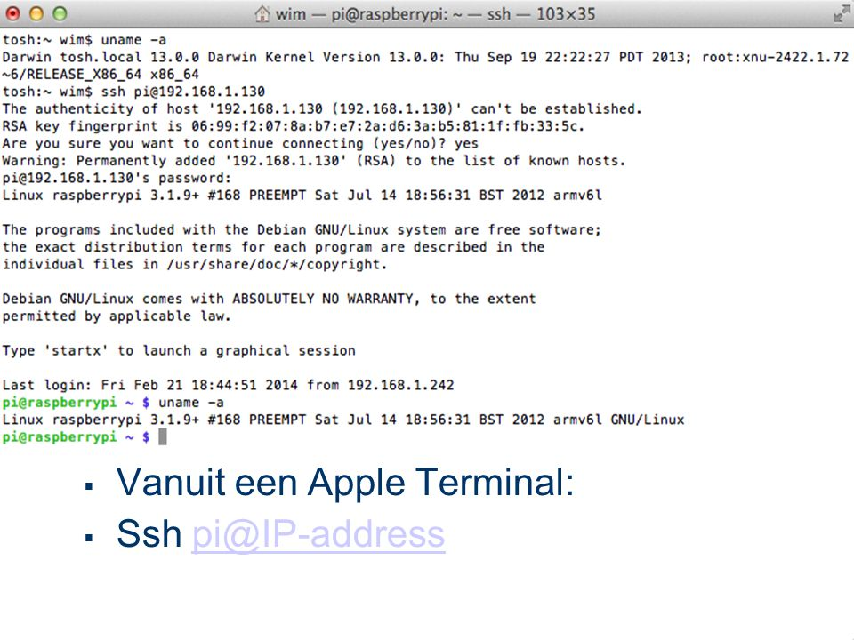 Vanuit een Apple Terminal: Ssh pi@IP-address
