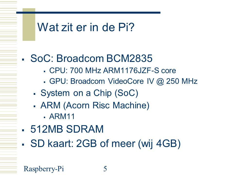 Wat zit er in de Pi SoC: Broadcom BCM2835 512MB SDRAM