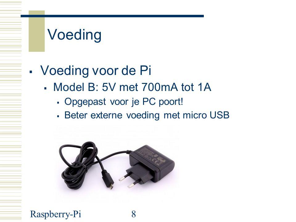Voeding Voeding voor de Pi Model B: 5V met 700mA tot 1A