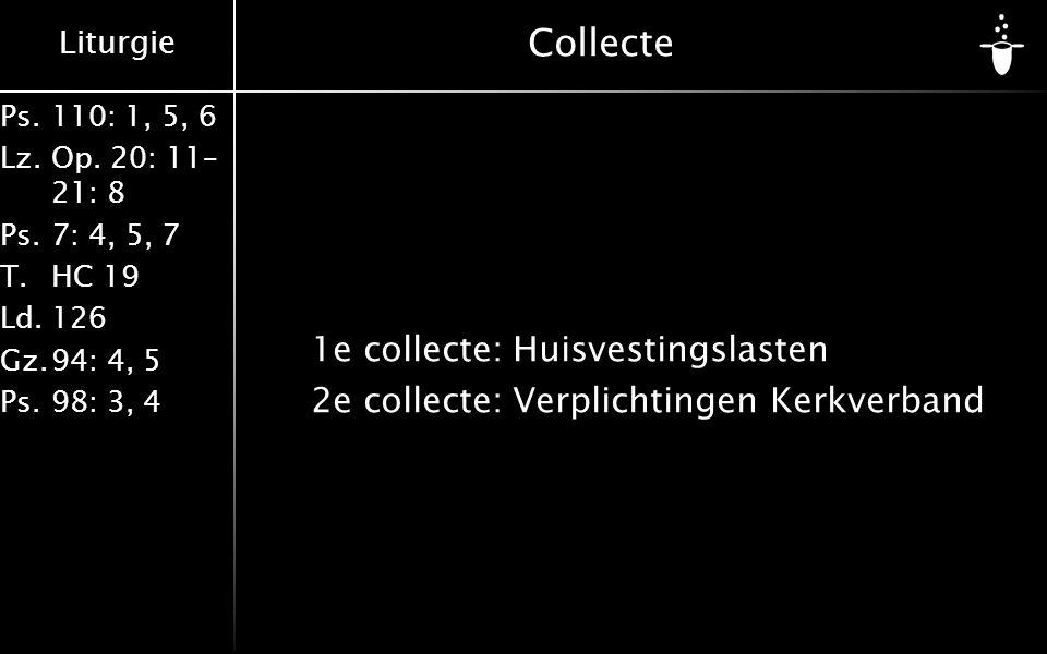 Collecte 1e collecte: Huisvestingslasten 2e collecte: Verplichtingen Kerkverband
