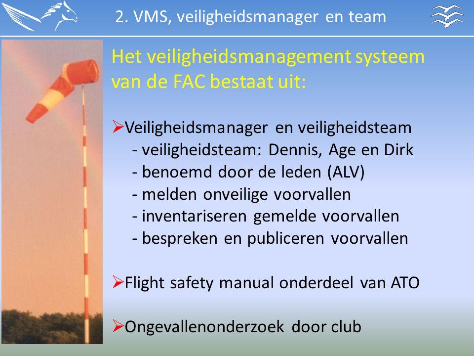 Het veiligheidsmanagement systeem van de FAC bestaat uit: