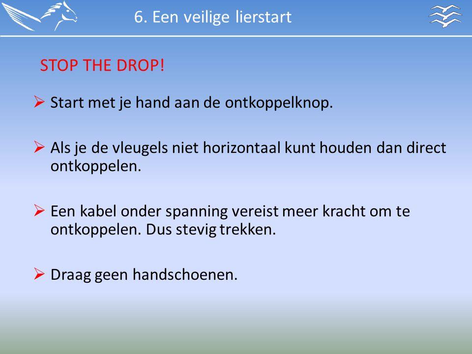 6. Een veilige lierstart STOP THE DROP!